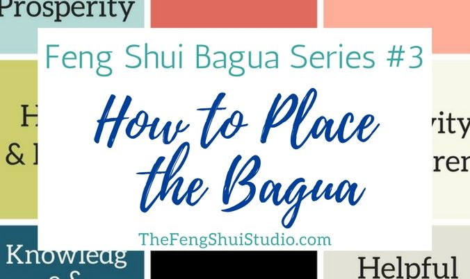 Marvelous Feng Shui Bagua Series 3 How To Place The Bagua The Feng Download Free Architecture Designs Scobabritishbridgeorg